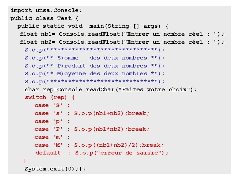import unsa.Console;public class Test { public static void main(String [] args) { float nb1= Console.readFloat( Entrer un nombre réel : );